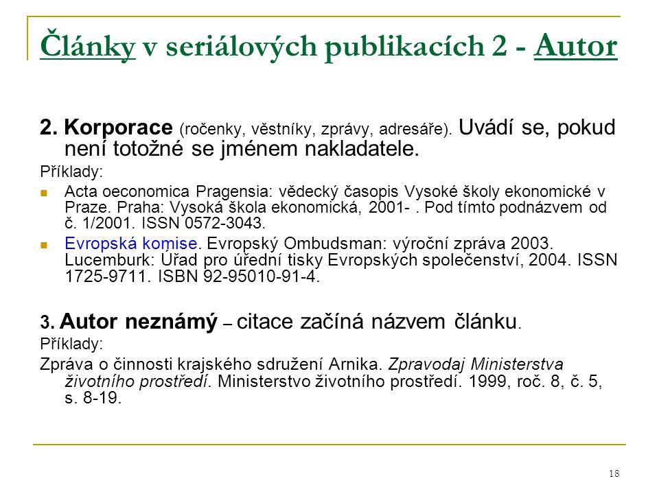 18 Články v seriálových publikacích 2 - Autor 2. Korporace (ročenky, věstníky, zprávy, adresáře).