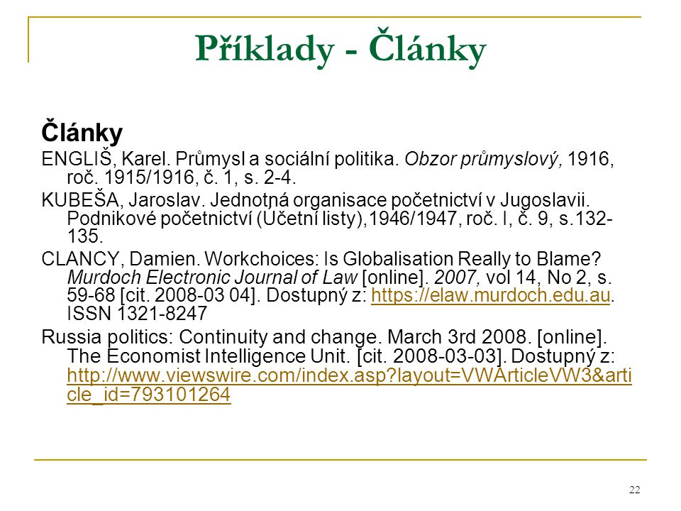 22 Příklady - Články Články ENGLIŠ, Karel. Průmysl a sociální politika.