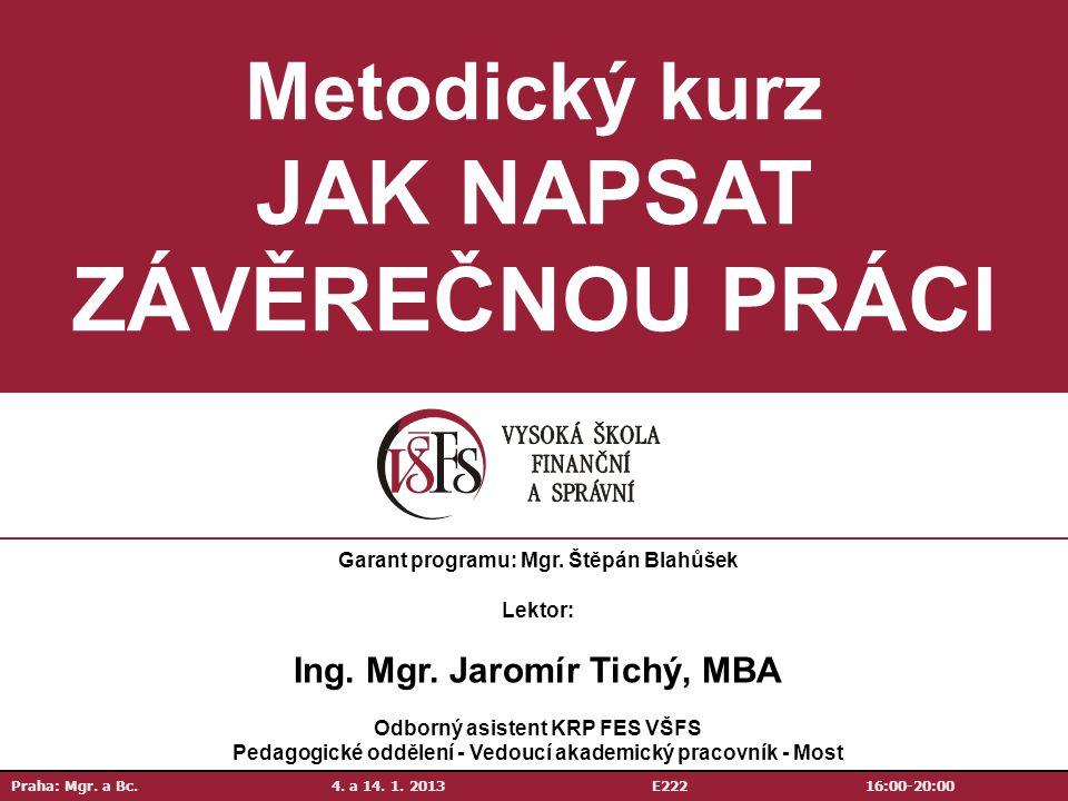 Metodický kurz JAK NAPSAT ZÁVĚREČNOU PRÁCI Praha: Mgr.