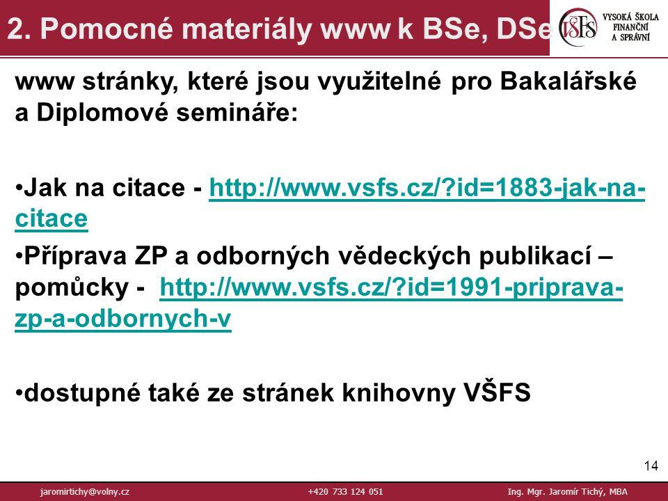 14 jaromirtichy@volny.cz+420 733 124 051Ing.Mgr. Jaromír Tichý, MBA 2.