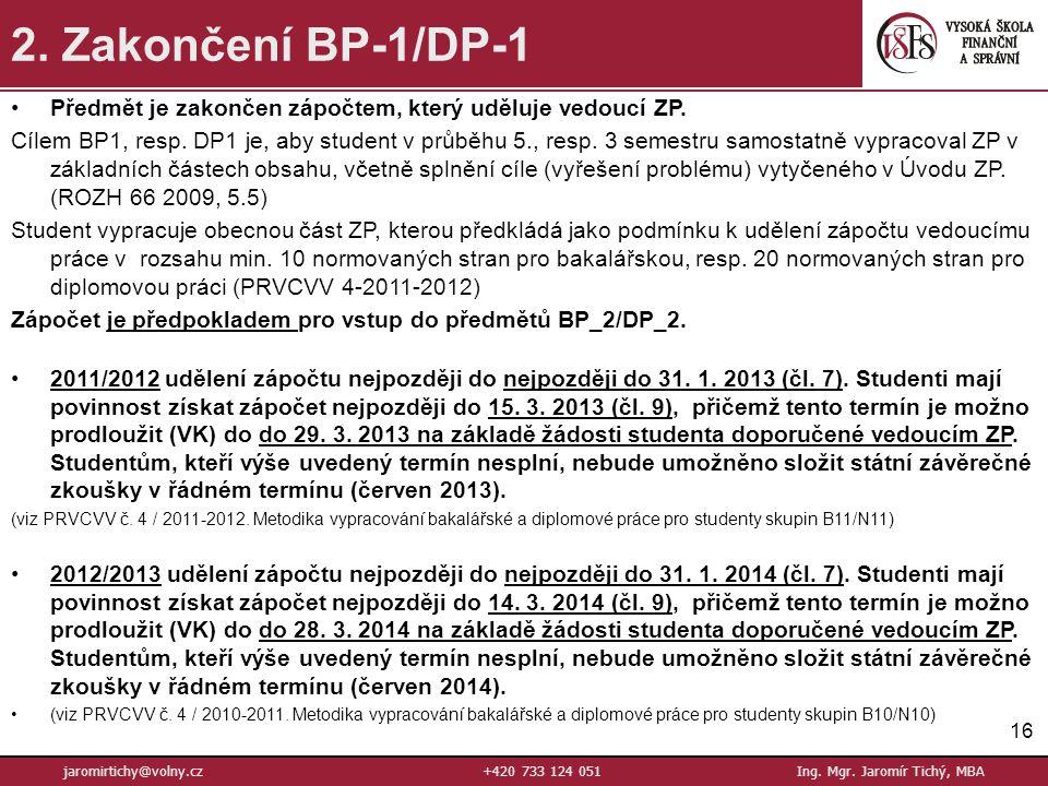 16 jaromirtichy@volny.cz+420 733 124 051Ing.Mgr. Jaromír Tichý, MBA 2.