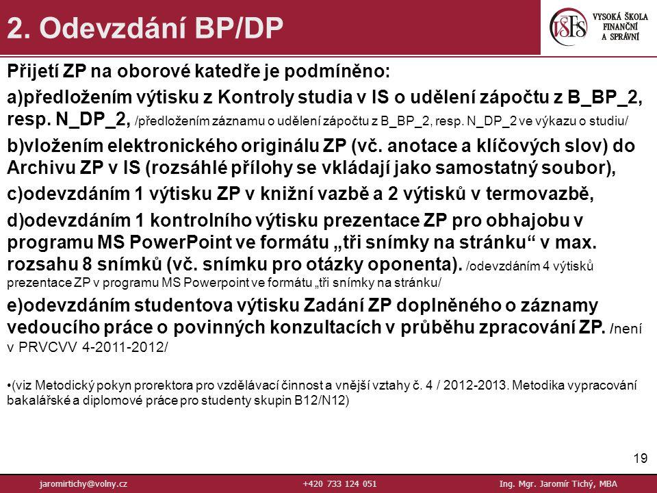 19 jaromirtichy@volny.cz+420 733 124 051Ing.Mgr. Jaromír Tichý, MBA 2.