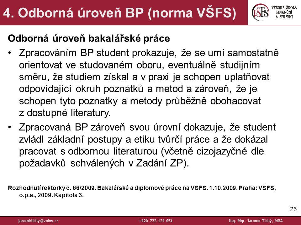 25 4.Odborná úroveň BP (norma VŠFS) jaromirtichy@volny.cz+420 733 124 051Ing.