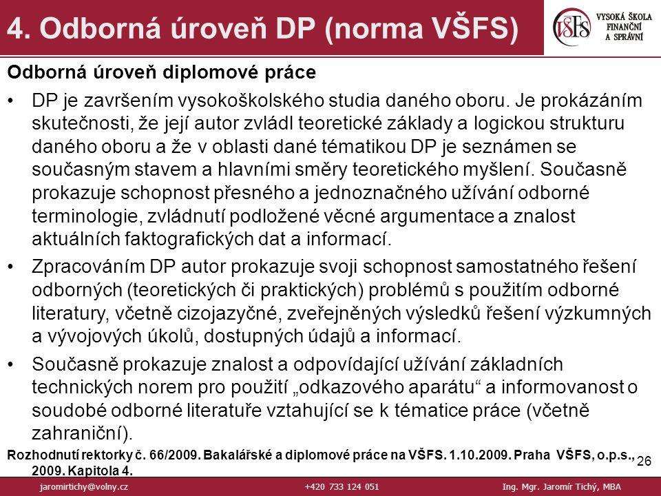 26 4.Odborná úroveň DP (norma VŠFS) jaromirtichy@volny.cz+420 733 124 051Ing.