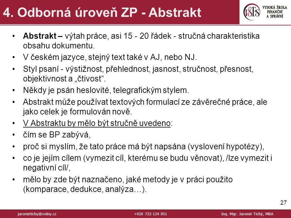 Abstrakt – výtah práce, asi 15 - 20 řádek - stručná charakteristika obsahu dokumentu.