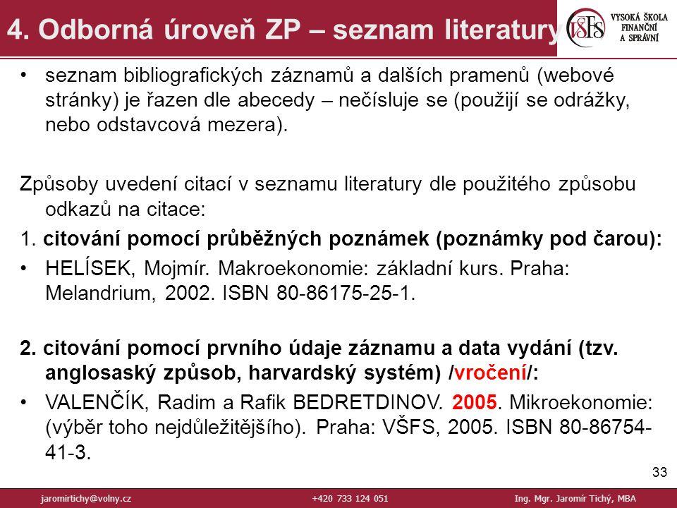 33 4.Odborná úroveň ZP – seznam literatury jaromirtichy@volny.cz+420 733 124 051Ing.