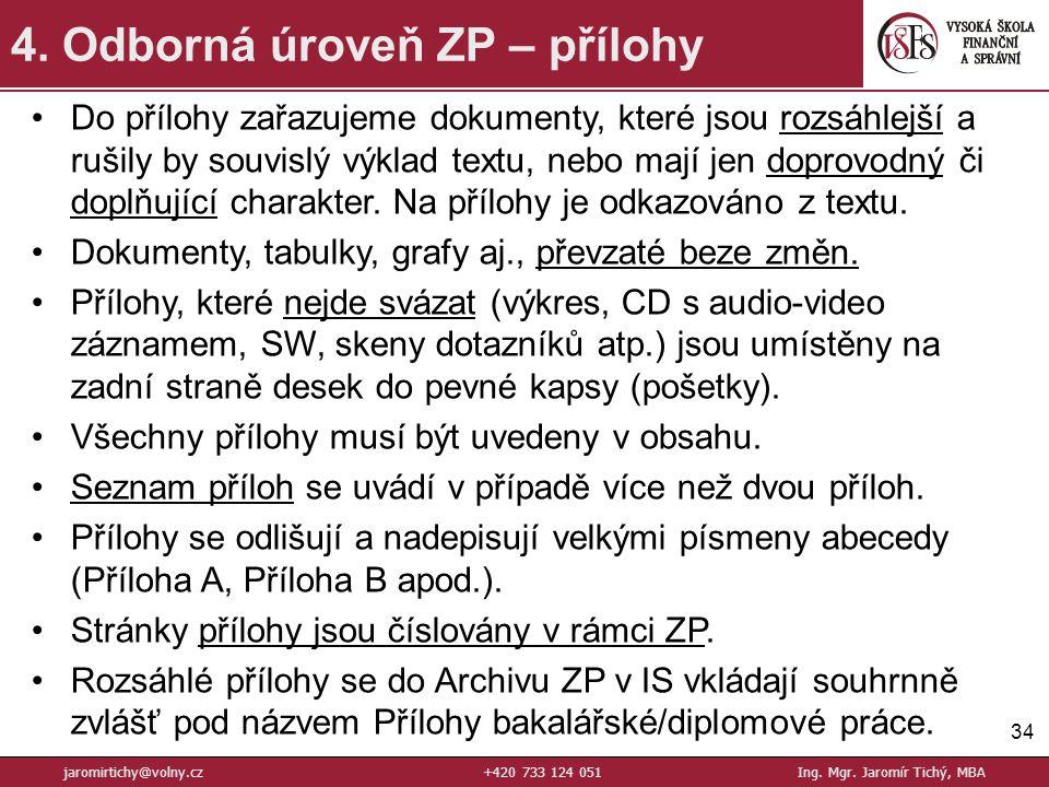 34 4.Odborná úroveň ZP – přílohy jaromirtichy@volny.cz+420 733 124 051Ing.