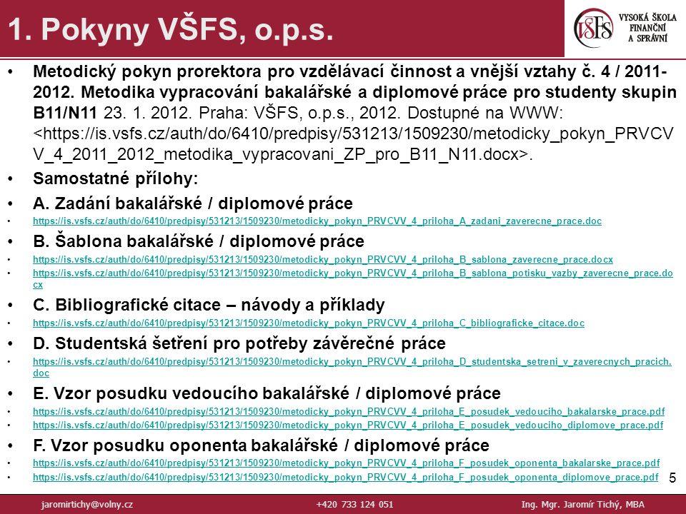 5 1.Pokyny VŠFS, o.p.s. jaromirtichy@volny.cz+420 733 124 051Ing.