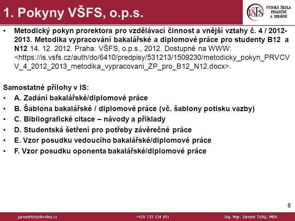 6 1.Pokyny VŠFS, o.p.s. jaromirtichy@volny.cz+420 733 124 051Ing.