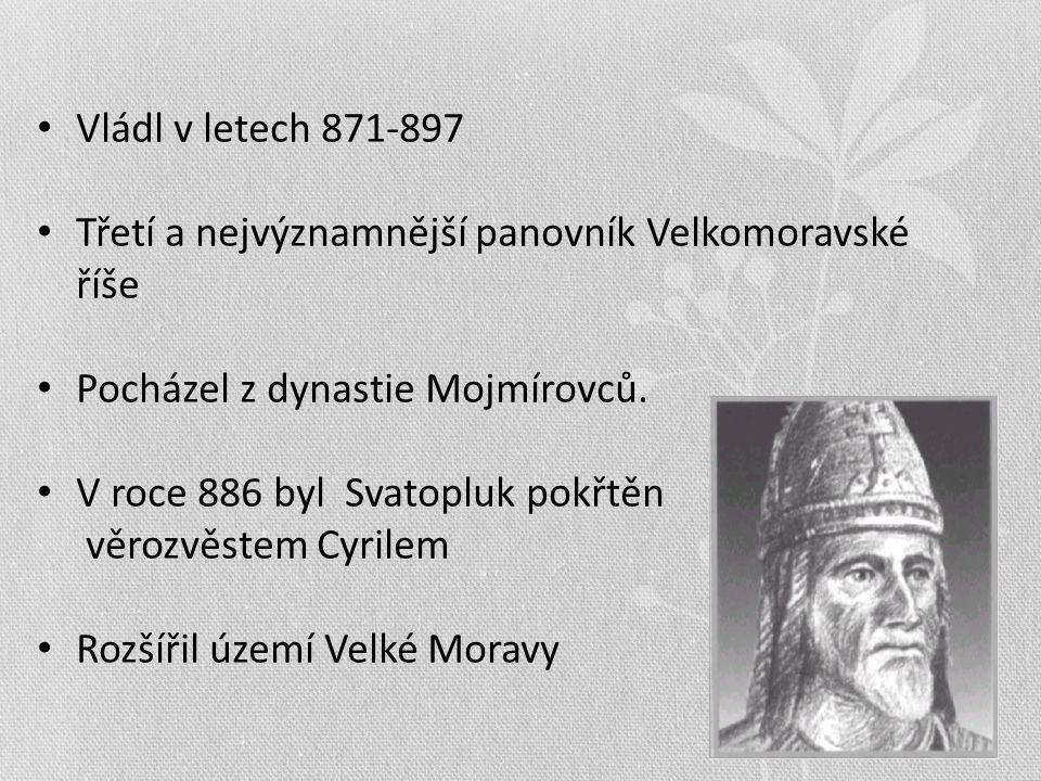 Vládl v letech 871-897 Třetí a nejvýznamnější panovník Velkomoravské říše Pocházel z dynastie Mojmírovců. V roce 886 byl Svatopluk pokřtěn věrozvěstem