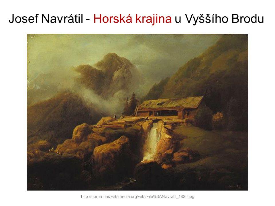 Josef Navrátil - Horská krajina u Vyššího Brodu http://commons.wikimedia.org/wiki/File%3ANavratil_1830.jpg