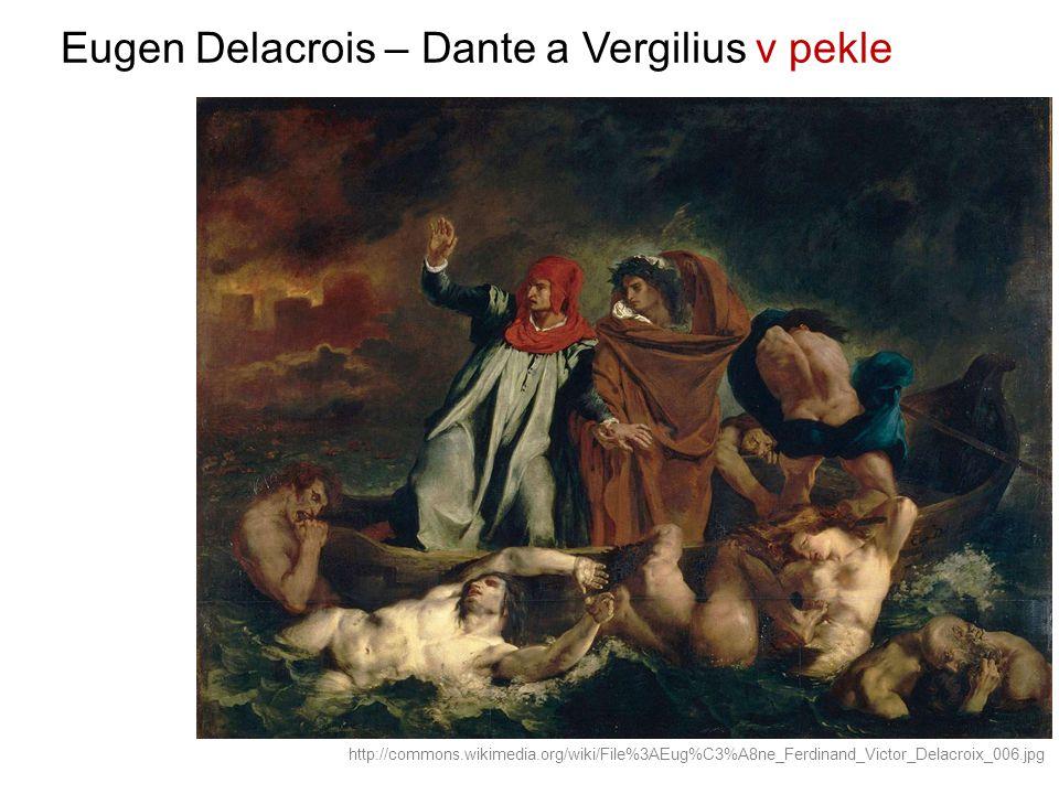 Eugen Delacrois – Dante a Vergilius v pekle http://commons.wikimedia.org/wiki/File%3AEug%C3%A8ne_Ferdinand_Victor_Delacroix_006.jpg