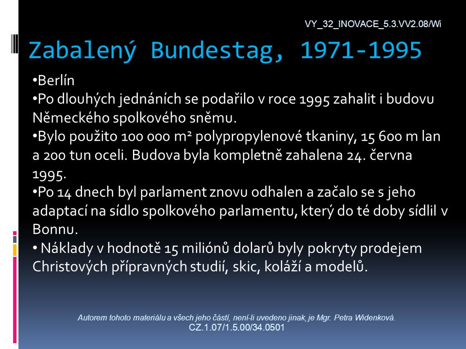 Zabalený Bundestag, 1971-1995 VY_32_INOVACE_5.3.VV2.08/Wi Autorem tohoto materiálu a všech jeho částí, není-li uvedeno jinak, je Mgr.