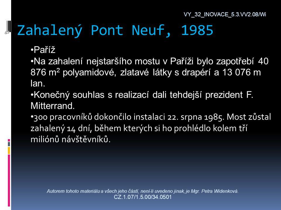 Zahalený Pont Neuf, 1985 VY_32_INOVACE_5.3.VV2.08/Wi Autorem tohoto materiálu a všech jeho částí, není-li uvedeno jinak, je Mgr.