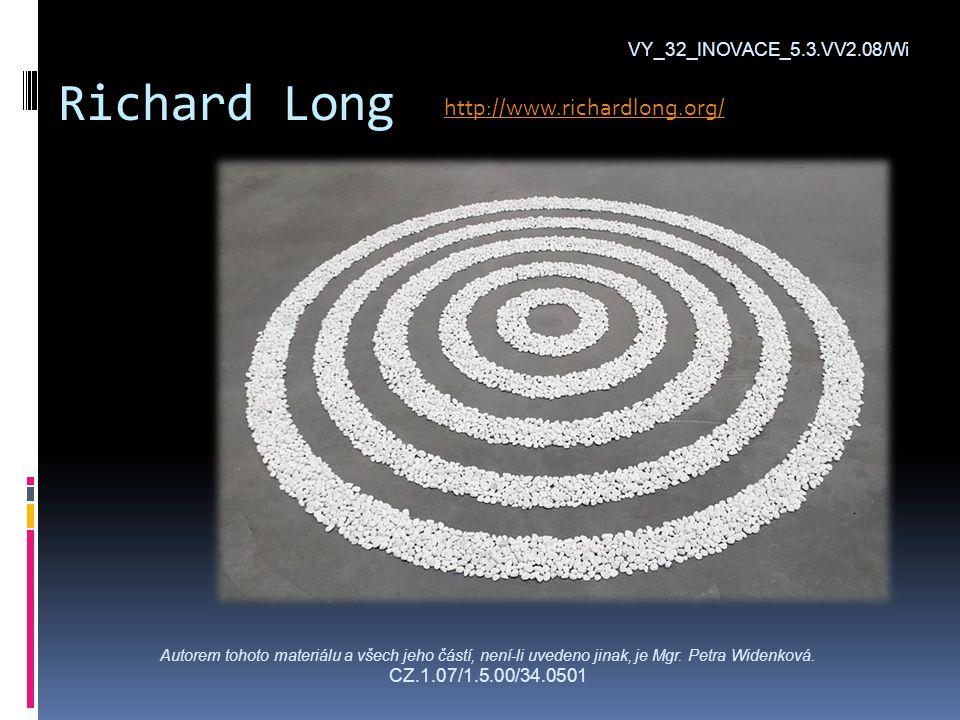 Richard Long VY_32_INOVACE_5.3.VV2.08/Wi Autorem tohoto materiálu a všech jeho částí, není-li uvedeno jinak, je Mgr.