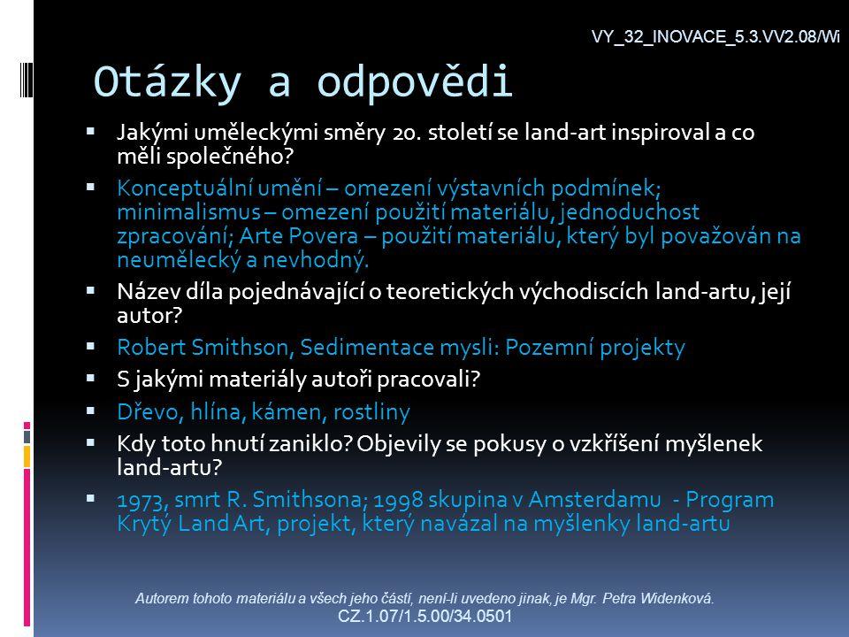 Otázky a odpovědi VY_32_INOVACE_5.3.VV2.08/Wi Autorem tohoto materiálu a všech jeho částí, není-li uvedeno jinak, je Mgr.