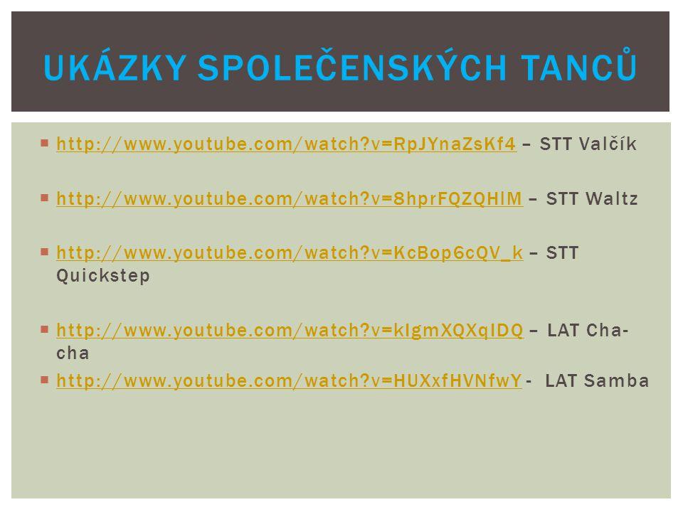  http://www.youtube.com/watch?v=RpJYnaZsKf4 – STT Valčík http://www.youtube.com/watch?v=RpJYnaZsKf4  http://www.youtube.com/watch?v=8hprFQZQHlM – ST