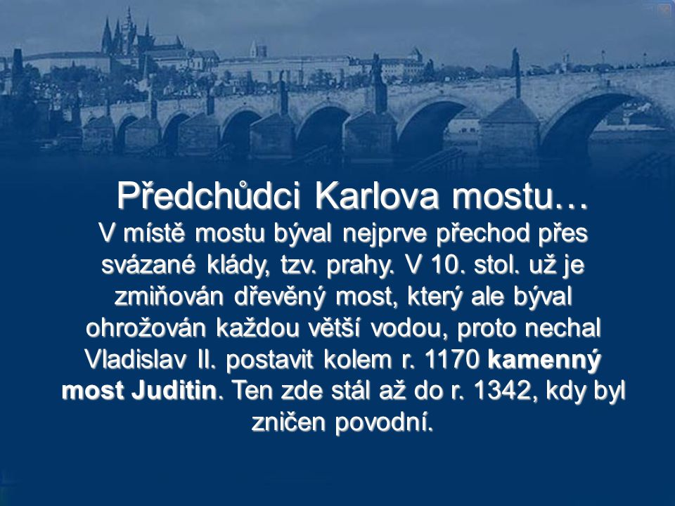 Klenot Prahy … Klenot Prahy … … Karlův most Bedřich Smetana, cyklus symfonických básní Má vlast Vltava.