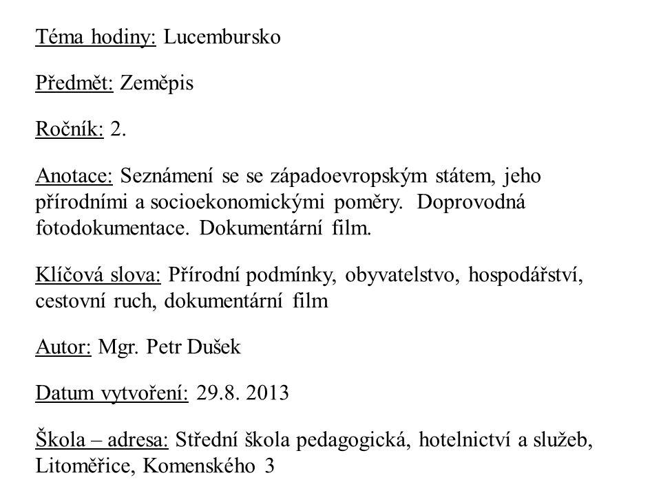 Téma hodiny: Lucembursko Předmět: Zeměpis Ročník: 2.