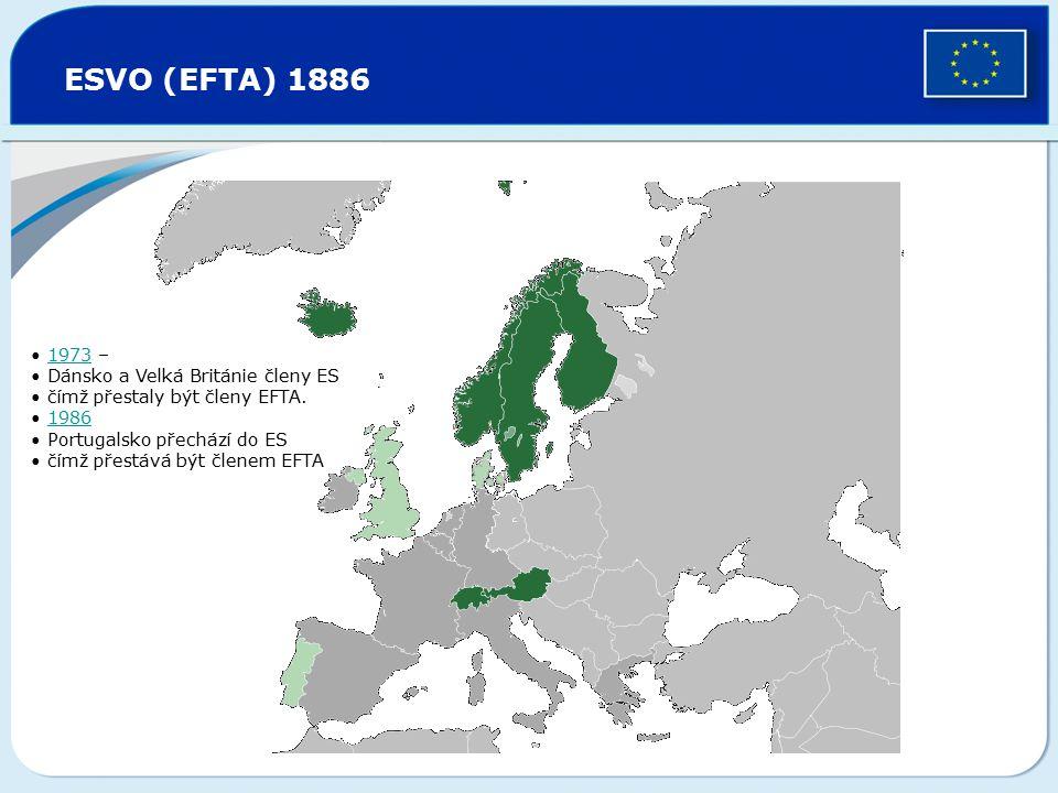 ESVO (EFTA) 1886 1973 –1973 Dánsko a Velká Británie členy ES čímž přestaly být členy EFTA. 1986 Portugalsko přechází do ES čímž přestává být členem EF