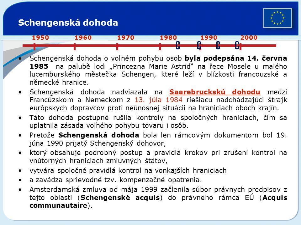 """Schengenská dohoda Schengenská dohoda o volném pohybu osob byla podepsána 14. června 1985 na palubě lodi """"Princezna Marie Astrid"""" na řece Mosele u mal"""