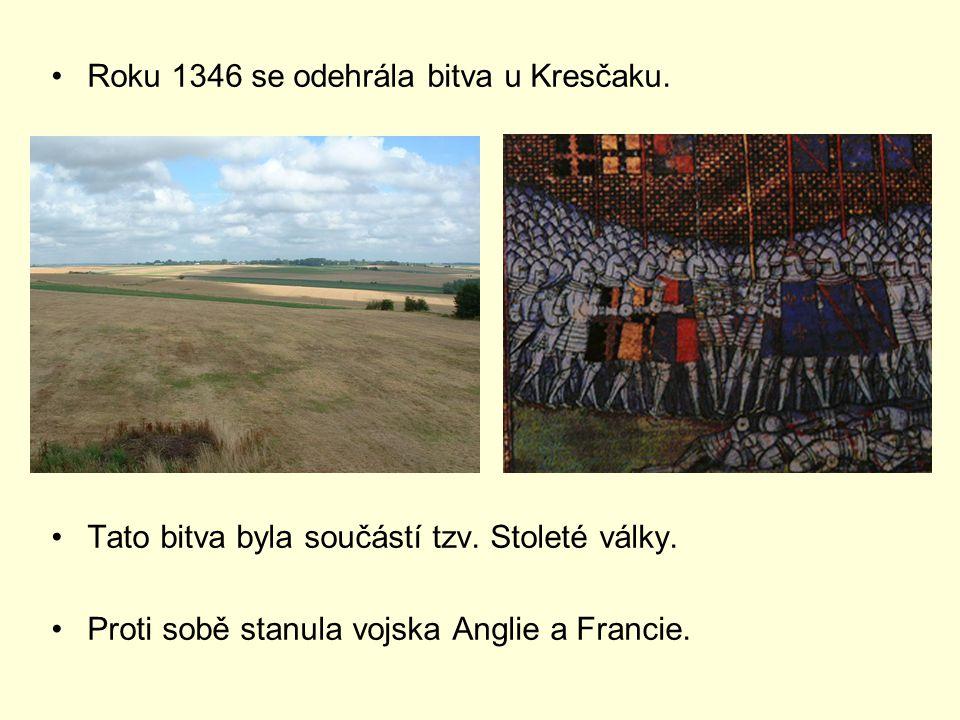 Roku 1346 se odehrála bitva u Kresčaku.Tato bitva byla součástí tzv.