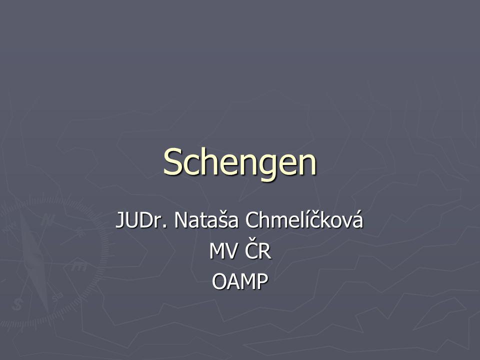 Schengen JUDr. Nataša Chmelíčková MV ČR OAMP