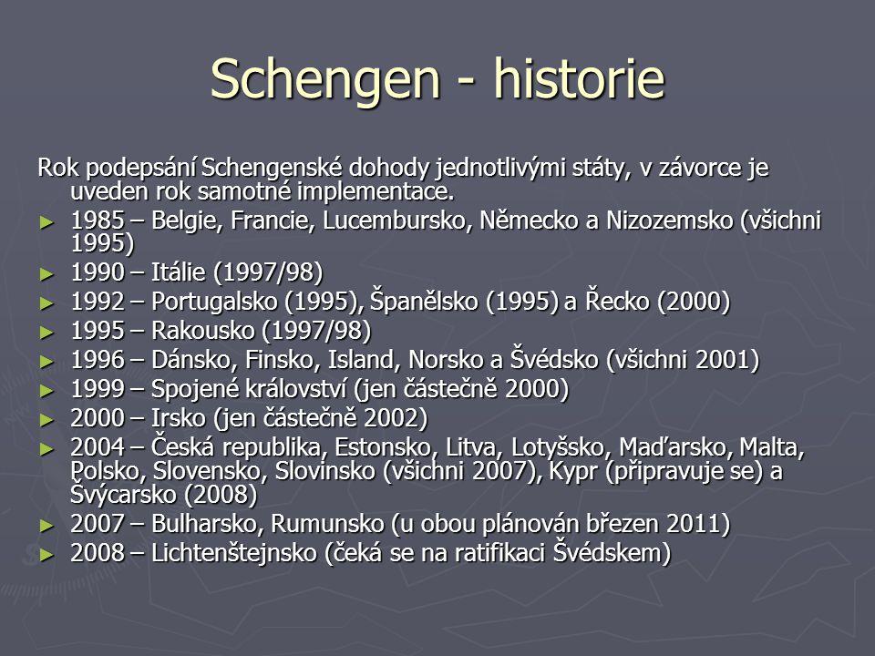 Schengen - historie Rok podepsání Schengenské dohody jednotlivými státy, v závorce je uveden rok samotné implementace. ► 1985 – Belgie, Francie, Lucem