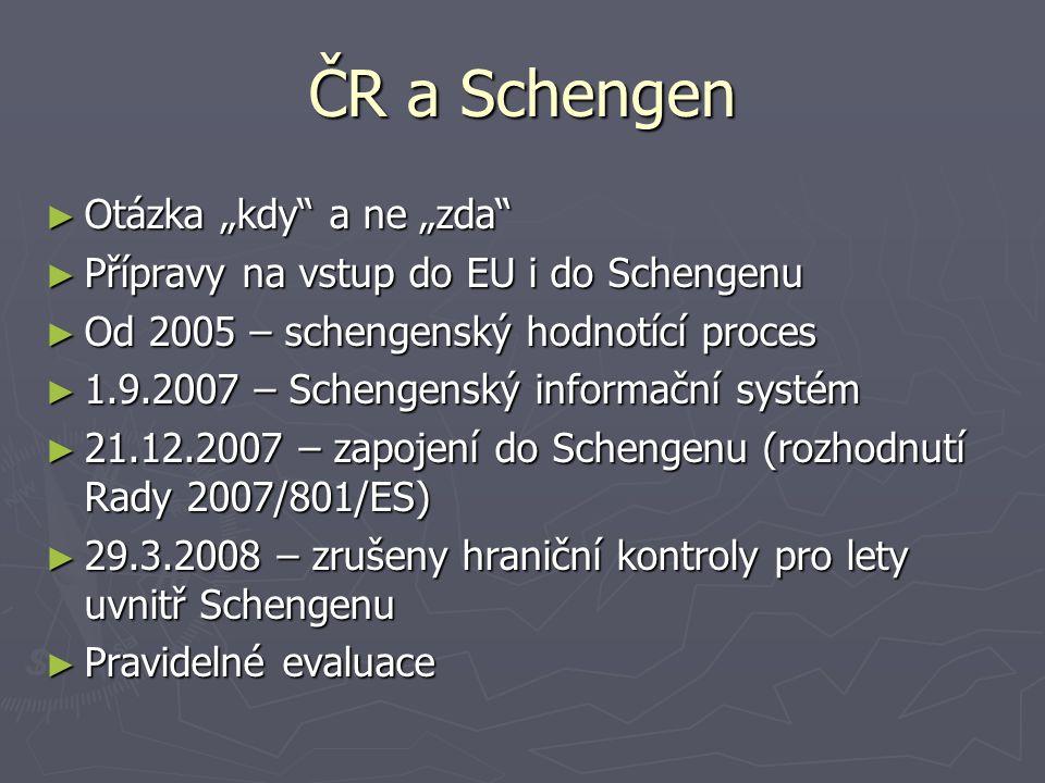 Schengenská dohoda ► 33 článků – stručný rámcový dokument ► Cíle – krátkodobý (omezení kontrol, sbližování politik) a dlouhodobý horizont (postupné zrušení kontrol, harmonizace dalších politik)