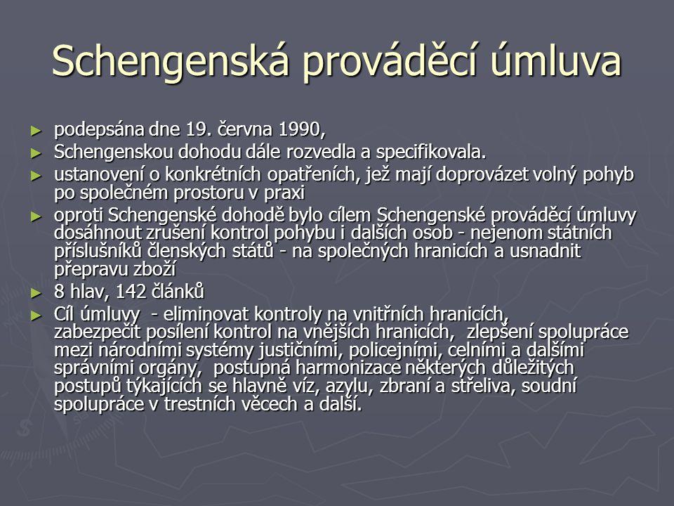 Schengenská prováděcí úmluva ► podepsána dne 19. června 1990, ► Schengenskou dohodu dále rozvedla a specifikovala. ► ustanovení o konkrétních opatření