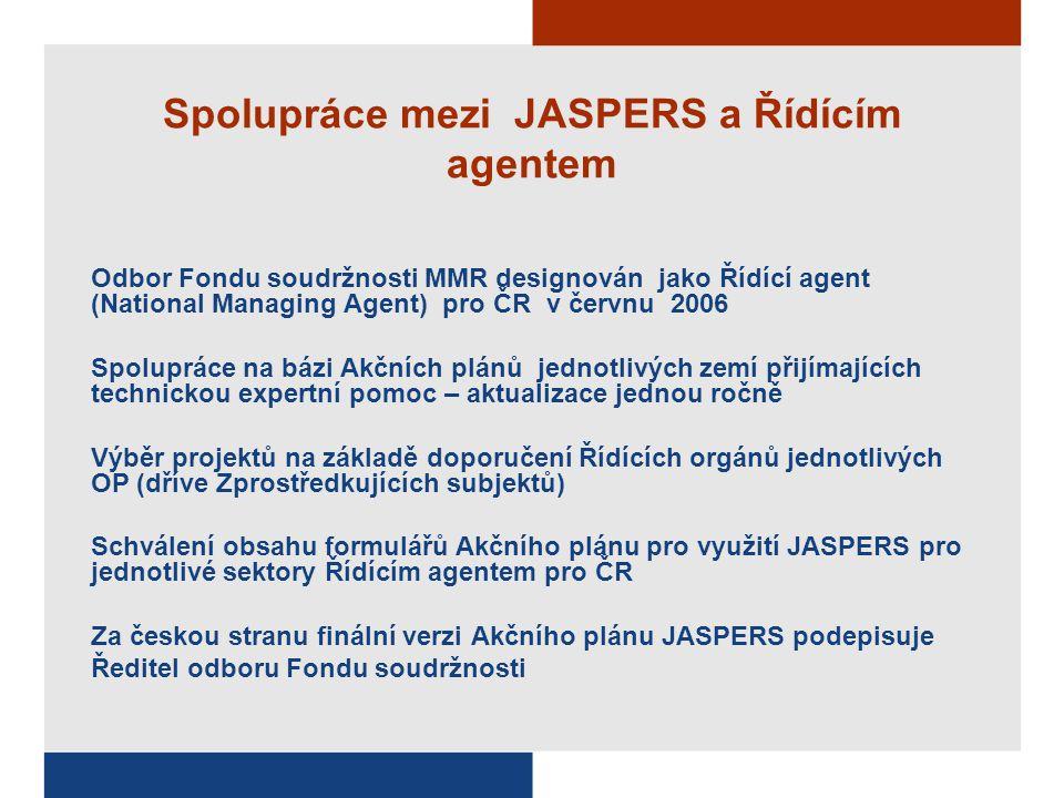 Spolupráce mezi JASPERS a Řídícím agentem Odbor Fondu soudržnosti MMR designován jako Řídící agent (National Managing Agent) pro ČR v červnu 2006 Spol