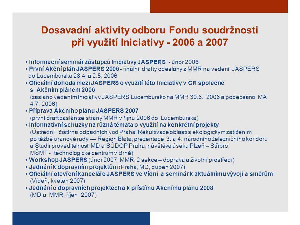 Dosavadní aktivity odboru Fondu soudržnosti při využití Iniciativy - 2006 a 2007 Informační seminář zástupců Iniciativy JASPERS - únor 2006 První Akčn