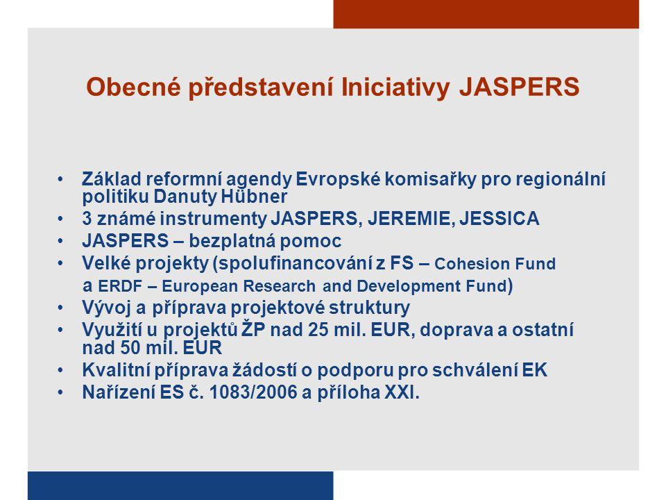 Obecné představení Iniciativy JASPERS Základ reformní agendy Evropské komisařky pro regionální politiku Danuty Hübner 3 známé instrumenty JASPERS, JER