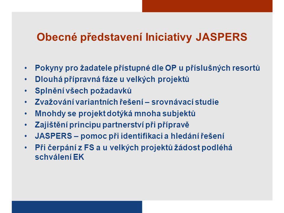 Obecné představení Iniciativy JASPERS Pokyny pro žadatele přístupné dle OP u příslušných resortů Dlouhá přípravná fáze u velkých projektů Splnění všec