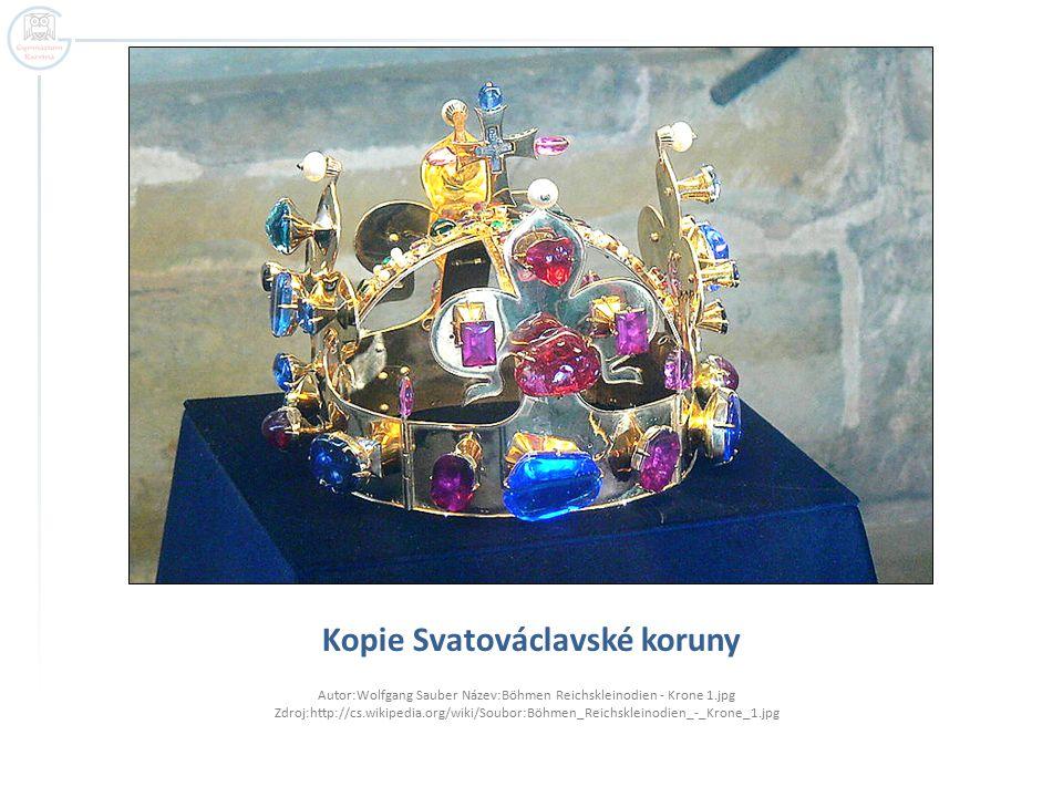 Kopie Svatováclavské koruny Autor:Wolfgang Sauber Název:Böhmen Reichskleinodien - Krone 1.jpg Zdroj:http://cs.wikipedia.org/wiki/Soubor:Böhmen_Reichsk