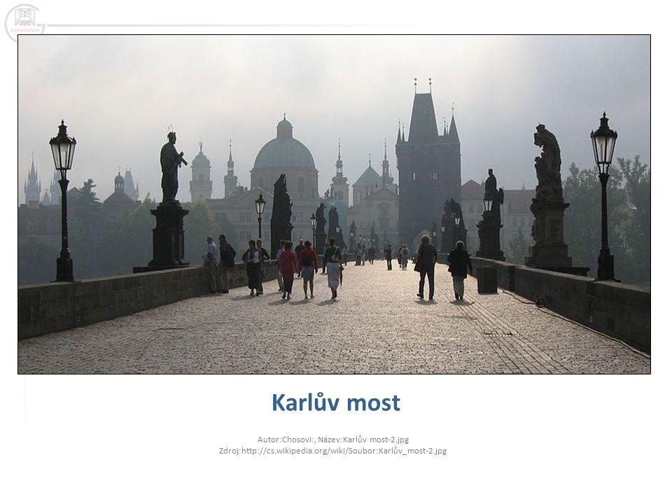 Karlův most Autor:Chosovi:, Název:Karlův most-2.jpg Zdroj:http://cs.wikipedia.org/wiki/Soubor:Karlův_most-2.jpg