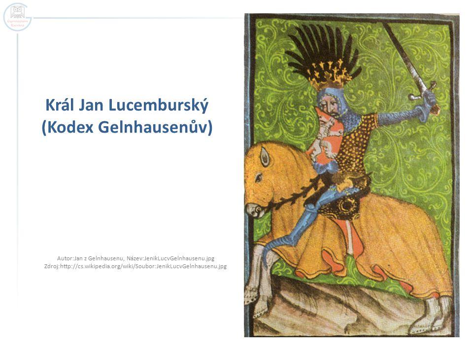 Král Jan Lucemburský (Kodex Gelnhausenův) Autor:Jan z Gelnhausenu, Název:JenikLucvGelnhausenu.jpg Zdroj:http://cs.wikipedia.org/wiki/Soubor:JenikLucvG