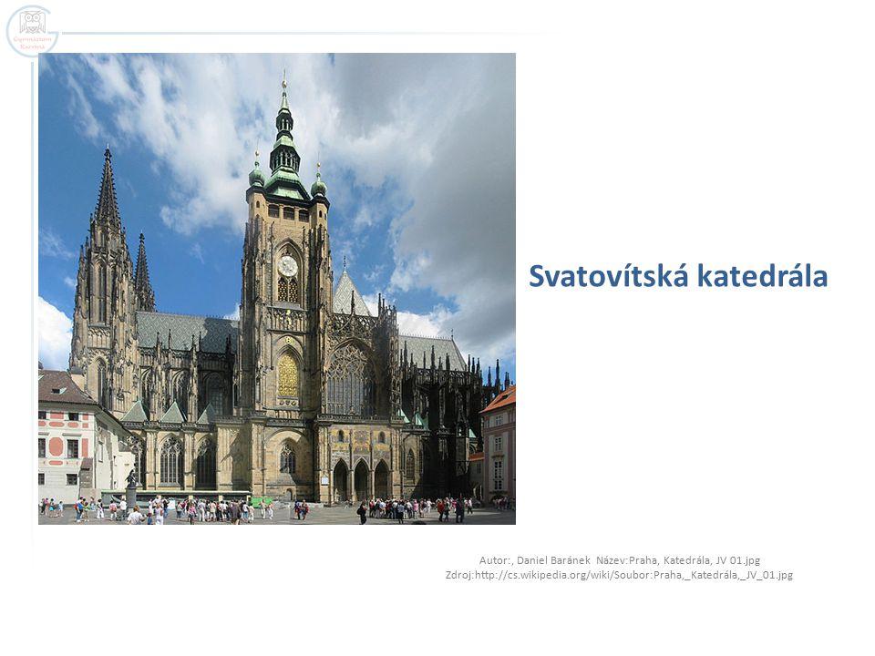 Svatovítská katedrála Autor:, Daniel Baránek Název:Praha, Katedrála, JV 01.jpg Zdroj:http://cs.wikipedia.org/wiki/Soubor:Praha,_Katedrála,_JV_01.jpg