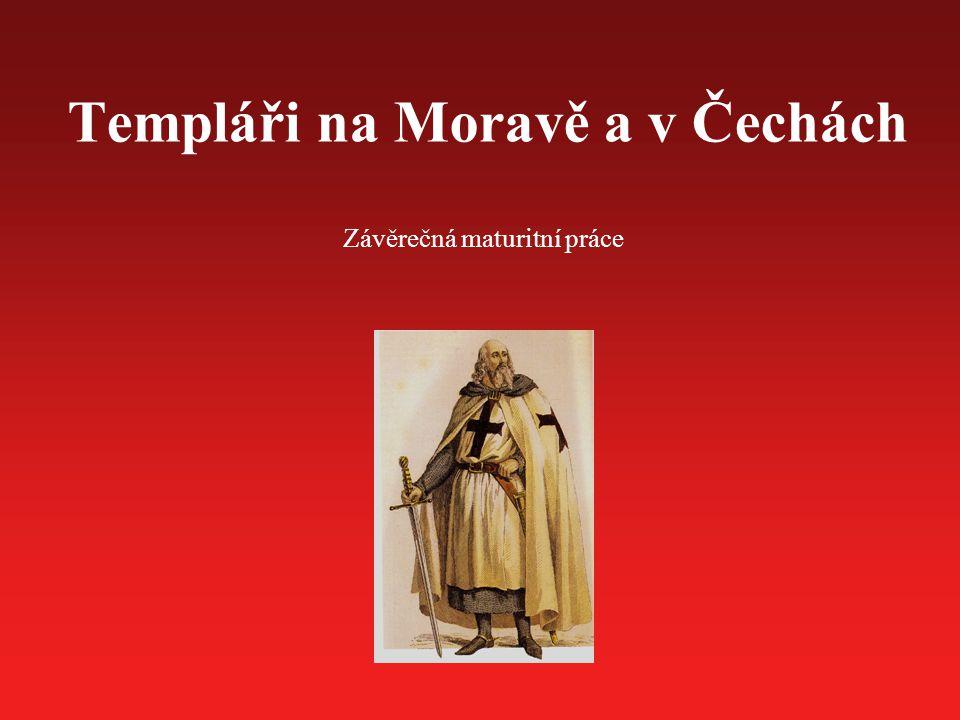Templáři na Moravě a v Čechách Závěrečná maturitní práce