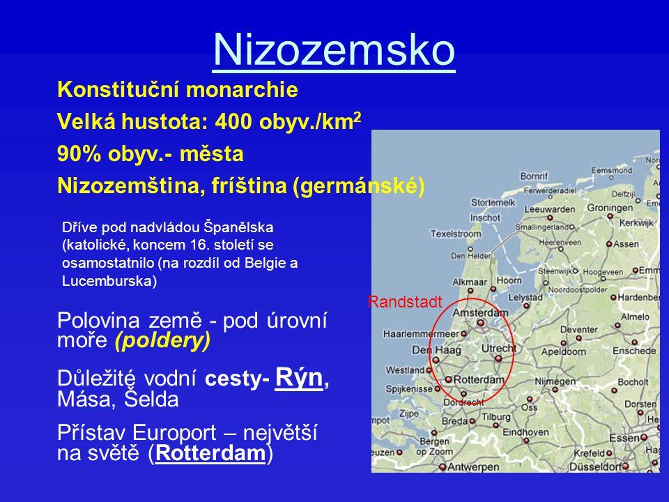 Nizozemsko Konstituční monarchie Velká hustota: 400 obyv./km 2 90% obyv.- města Nizozemština, fríština (germánské) Polovina země - pod úrovní moře (po