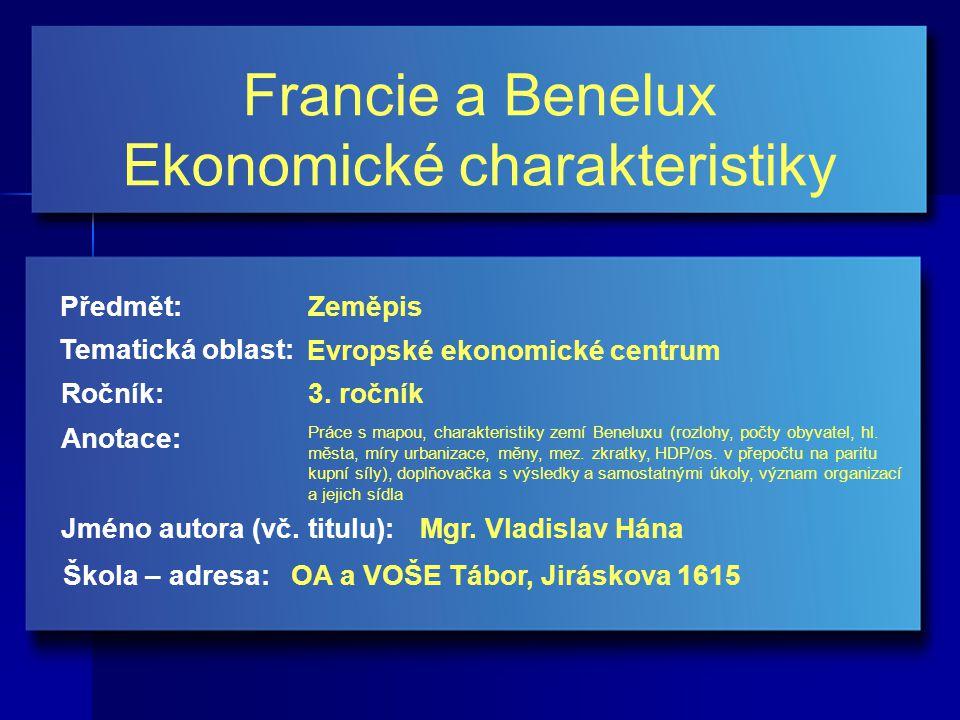 Francie a Benelux Ekonomické charakteristiky Jméno autora (vč.