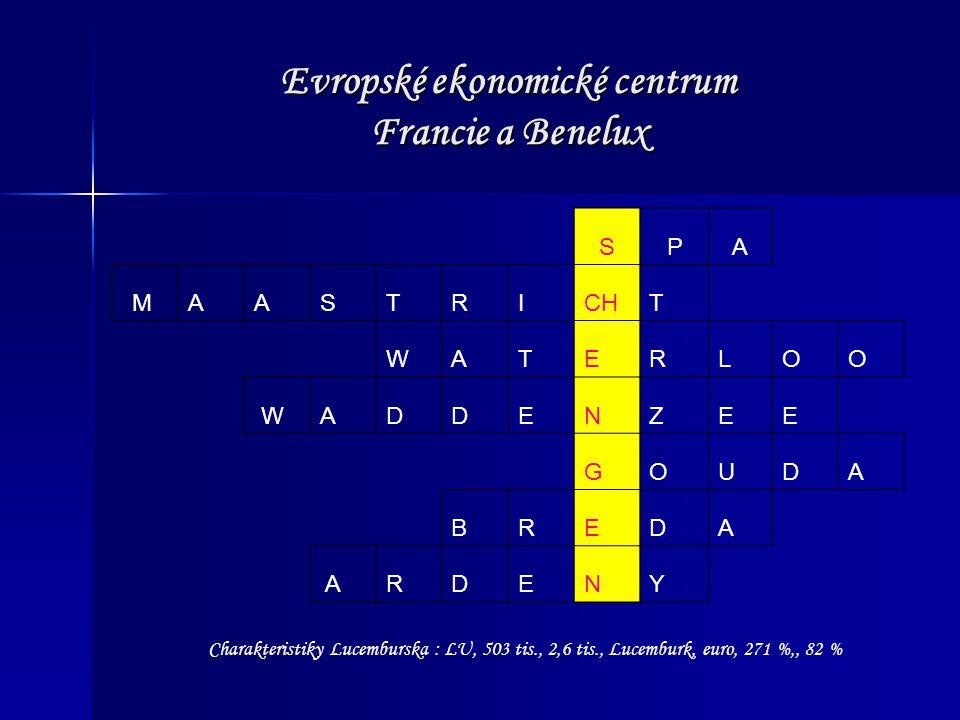 Evropské ekonomické centrum Francie a Benelux SPA M A AS T RI CH T WA T ER L O O WA D D E N Z E E G O U D A B R E D A ARDE N Y Charakteristiky Lucemburska : LU, 503 tis., 2,6 tis., Lucemburk, euro, 271 %,, 82 %