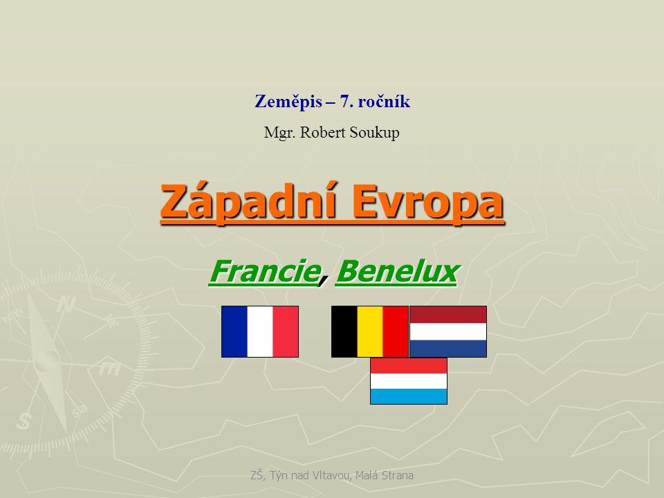 Západní Evropa FrancieFrancie, Benelux Benelux FrancieBenelux Zeměpis – 7.