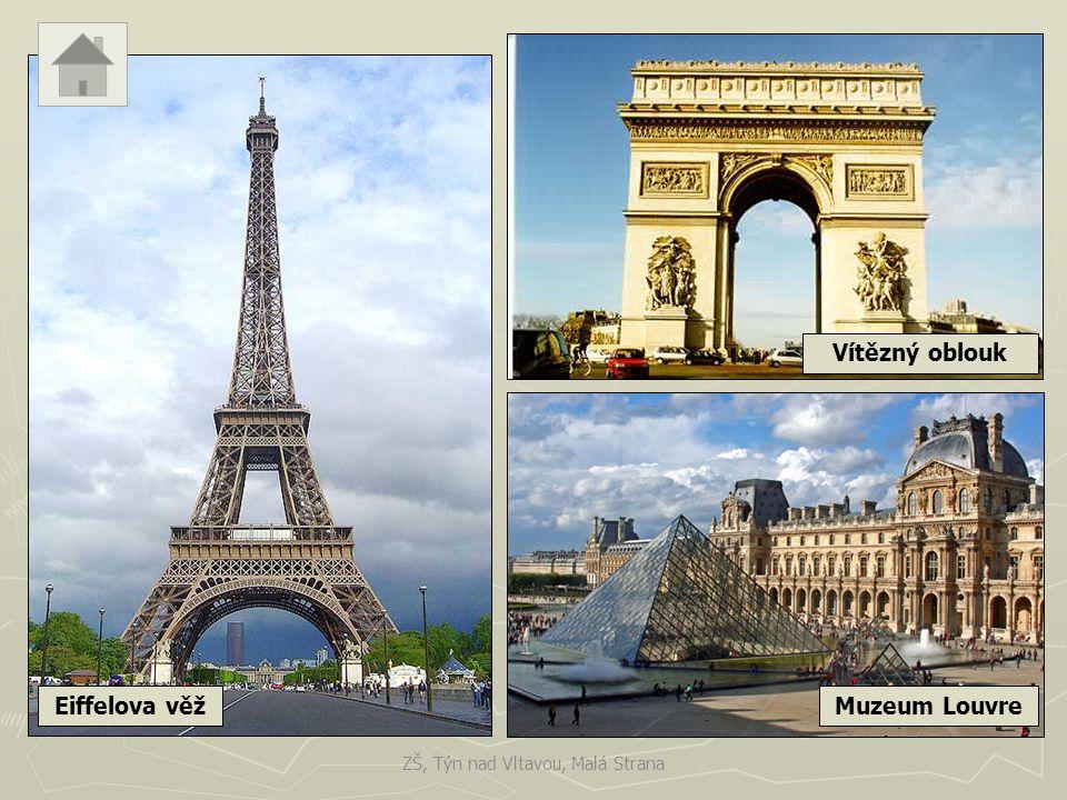 Eiffelova věž ZŠ, Týn nad Vltavou, Malá Strana Muzeum Louvre Vítězný oblouk