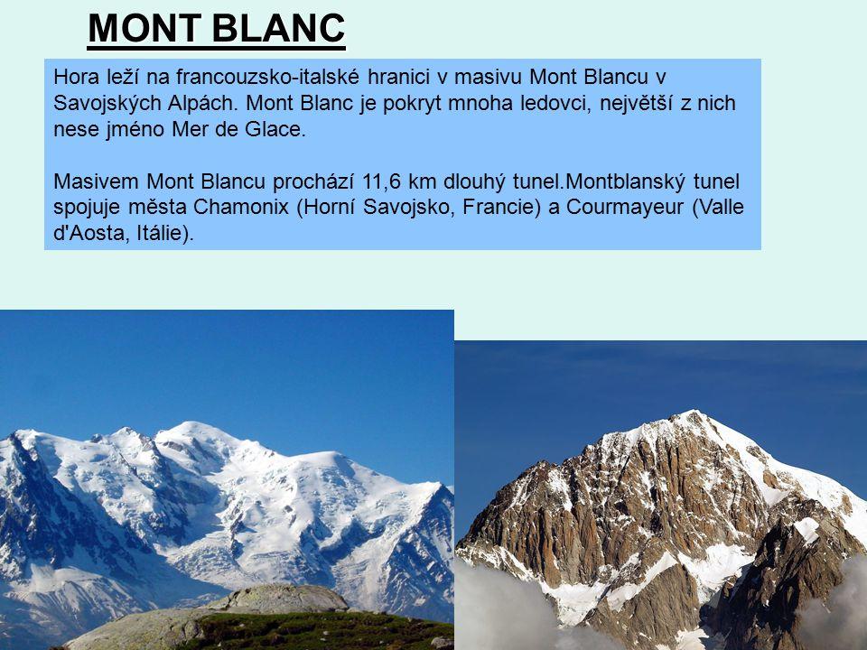MONT BLANC Hora leží na francouzsko-italské hranici v masivu Mont Blancu v Savojských Alpách.