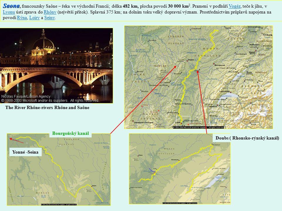 Saona Saona, francouzsky Saône – řeka ve východní Francii; délka 482 km, plocha povodí 30 000 km 2.