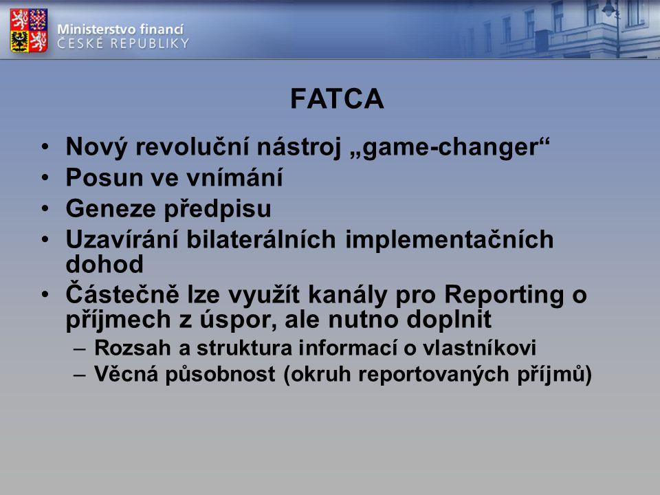 """FATCA Nový revoluční nástroj """"game-changer"""" Posun ve vnímání Geneze předpisu Uzavírání bilaterálních implementačních dohod Částečně lze využít kanály"""