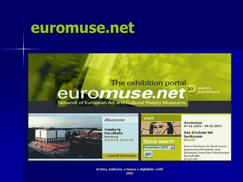 Archivy, knihovny a muzea v digitálním světě 2005 euromuse.net