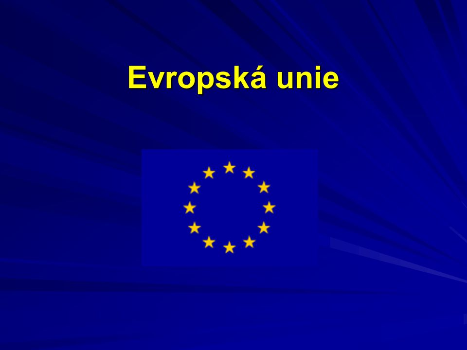 """EU Vznik: 1992, Maastrichtská smlouva 27 členksých států Hlavní orgány: Evropský parlament,Evropská rada, Rada EU, Evropská komise, Soudní dvůr, Účetní výbor Hymna: Óda na radost Heslo: """"Jednotná ve své rozmanitosti. Jednotná měna: Euro"""