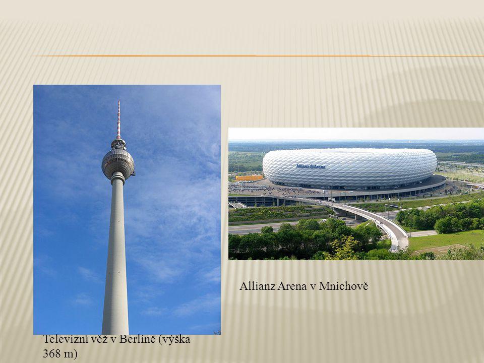 Televizní věž v Berlíně (výška 368 m) Allianz Arena v Mnichově